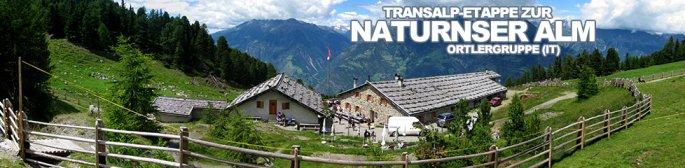 Tour des Monats August 2014: Transalp-Etappe zur Naturnser Alm in der Ortlergruppe