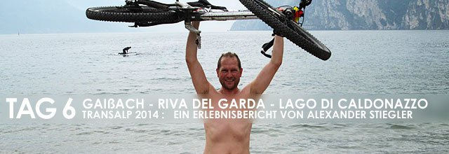 Erlebnisbericht Transalp: Molveno - Riva del Garda - Lago di Caldonazzo (Tag 6)