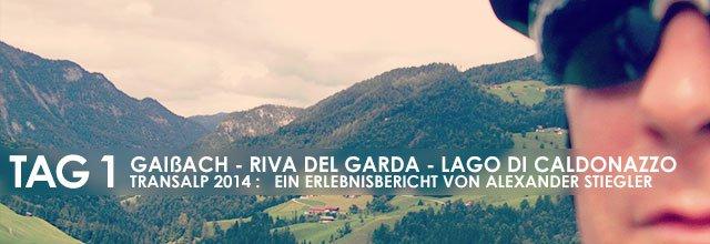 Erlebnisbericht Transalp: Gaissach - Zillertal - Breitlahner (Tag 1)